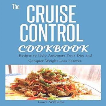 CRUISE CONTROL COOKBOOK: : Recipes to Help Automate Your