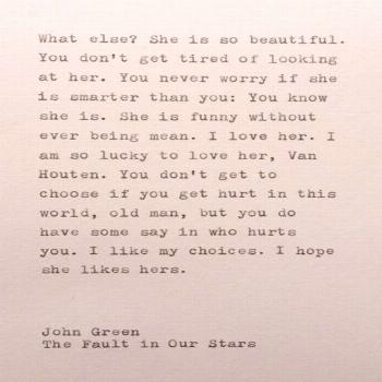 From the book The Fault in Our Stars by John Green, this quote is typed on a vintage 1939 typewrite