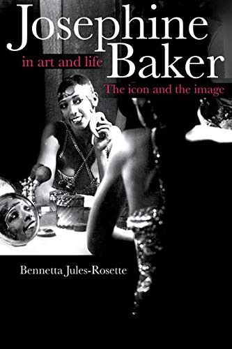 Josephine Baker in Art and Life The Icon and the Image